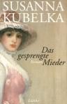 Das gesprengte Mieder - Susanna Kubelka